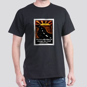 THE ROAD YOU'RE ON.. Dark T-Shirt