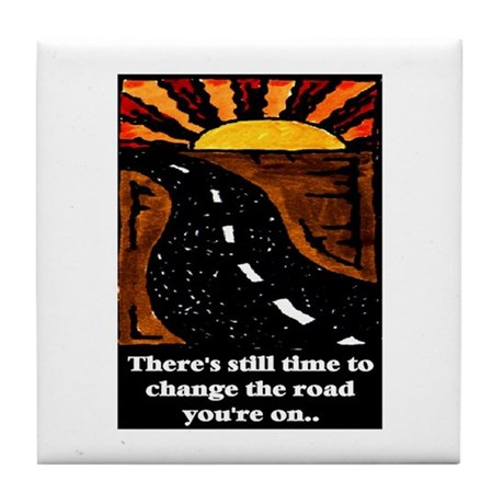THE ROAD YOU'RE ON.. Tile Coaster