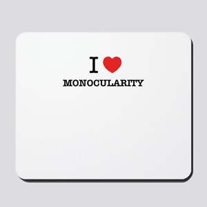 I Love MONOCULARITY Mousepad