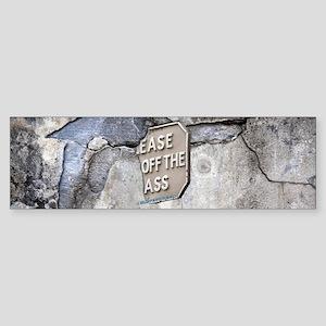 Ease of the Ass broken concrete sign Bumper Sticke