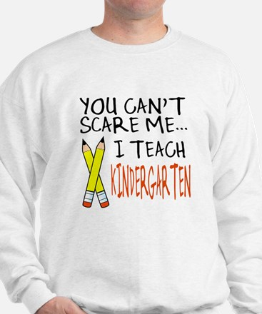 Kindergarten Teacher Sweatshirt