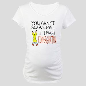 Kindergarten Teacher Maternity T-Shirt