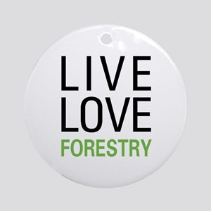 Live Love Forestry Ornament (Round)
