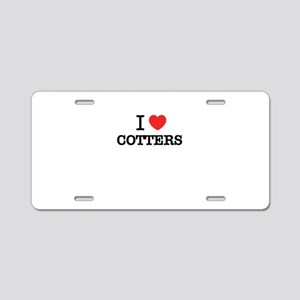 I Love COTTERS Aluminum License Plate