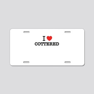 I Love COTTERED Aluminum License Plate