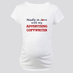 Madly in love with my Advertisin Maternity T-Shirt