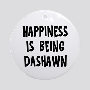 Happiness is being Dashawn Ornament (Round)