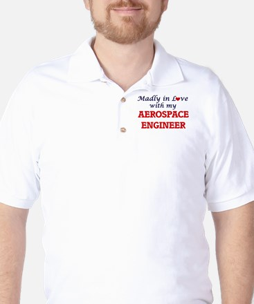 Madly in love with my Aerospace Enginee Golf Shirt