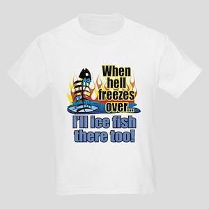 Hell Freezes Ice Fishing Kids Light T-Shirt