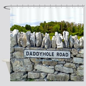 Old Stone Wall Daddy hole Road sign Shower Curtain