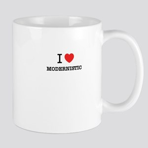 I Love MODERNISTIC Mugs