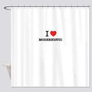 I Love MODERNISTIC Shower Curtain