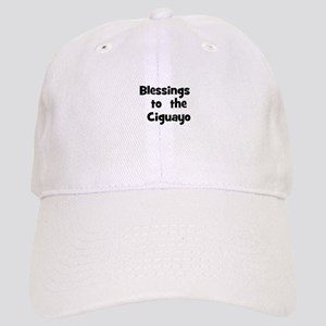 Blessings to the Ciguayo Cap