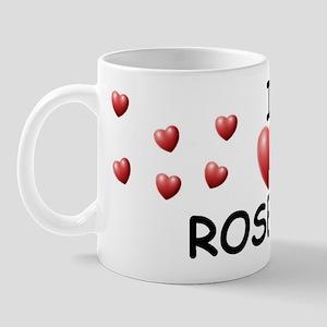 I Love Roselyn - Mug