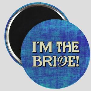 I'M THE BRIDE! Magnets