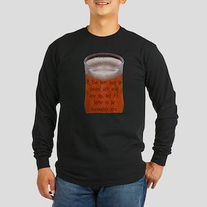 A Fine Old Czech Proverb Long Sleeve Dark T-Shirt
