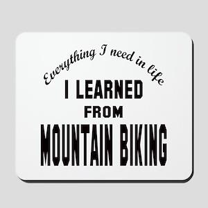 I learned from Mountain Biking Mousepad