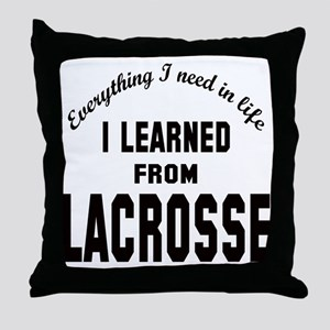 I learned from Lacrosse Throw Pillow
