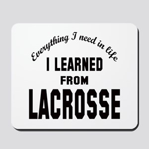 I learned from Lacrosse Mousepad