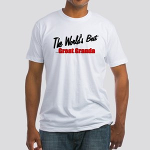 """""""The World's Best Great Granda"""" Fitted T-Shirt"""
