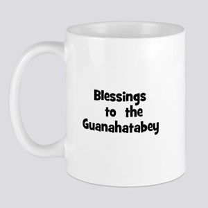 Blessings  to  the  Guanahata Mug