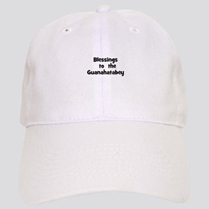 Blessings to the Guanahata Cap