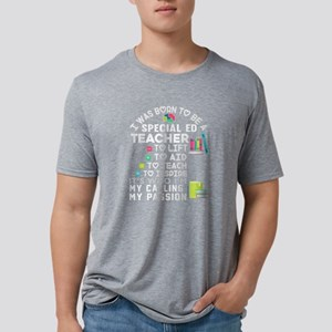 I Was Born To Be A Special Ed Teacher T Sh T-Shirt