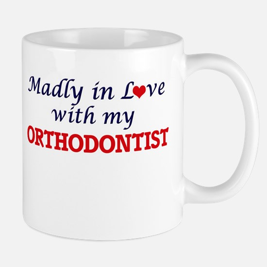 Madly in love with my Orthodontist Mugs