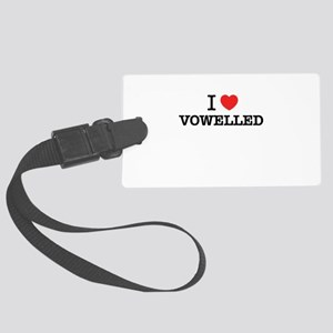 I Love VOWELLED Large Luggage Tag