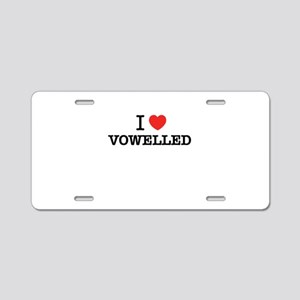 I Love VOWELLED Aluminum License Plate