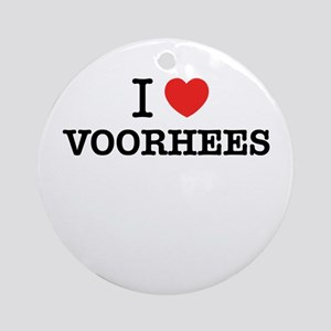 I Love VOORHEES Round Ornament