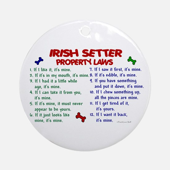 Irish Setter Property Laws 2 Ornament (Round)