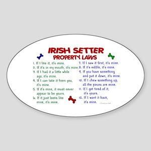 Irish Setter Property Laws 2 Oval Sticker