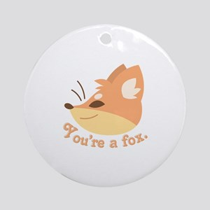 Youre A Fox Round Ornament
