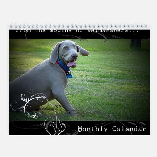 From the Mouths of Weimaraners Calendar