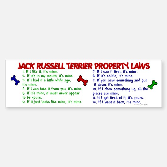 Jack Russell Terrier Property Laws 2 Bumper Bumper Sticker