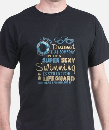 I'd Be A Swimming Instructor T Shirt T-Shirt