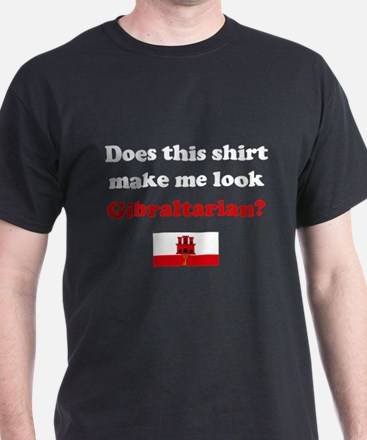 Make Me Look Gibraltarian T-Shirt