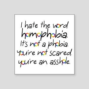I Hate the Word Homophobia Sticker