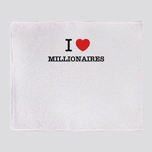 I Love MILLIONAIRES Throw Blanket