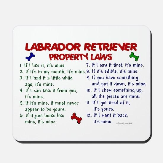 Labrador Retriever Property Laws 2 Mousepad