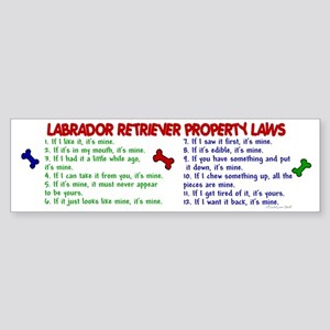Labrador Retriever Property Laws 2 Sticker (Bumper