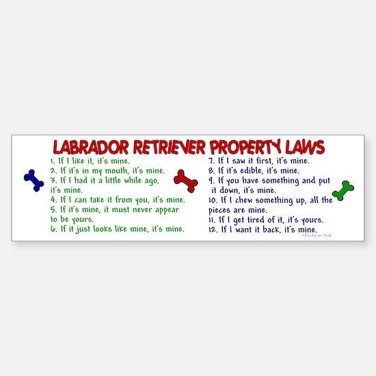 Labrador Retriever Property Laws 2 Bumper Bumper Sticker