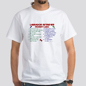 Labrador Retriever Property Laws 2 White T-Shirt