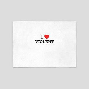 I Love VIOLENT 5'x7'Area Rug