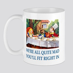WE'RE ALL QUITE MAD Mug