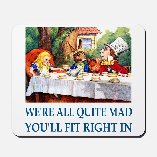 WE'RE ALL QUITE MAD Mousepad