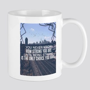 Being Strong Is The Only Choice Mugs