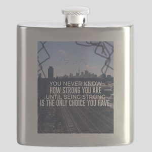 Being Strong Is The Only Choice Flask