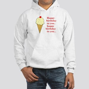 HAPPY BIRTHDAY (ICE CREAM) Hooded Sweatshirt